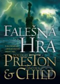 Falešná hra - Douglas Preston, Lincoln Child
