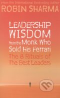 Leadership Wisdom from the Monk Who Sold His Ferrari - Robin S. Sharma