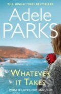 Whatever it Takes - Adele Parks