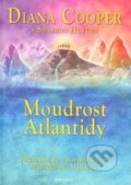 Moudrost Atlantidy - Diana Cooper, Shaaron Hutton