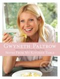 Notes from my Kitchen Table - Gwyneth Paltrow