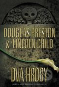 Dva hroby - Douglas Preston, Lincoln Child