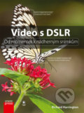 Video s DSLR - Richard Harrington