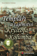 Templáři a tajemství Kryštofa Kolumba - Childress David Hatcher