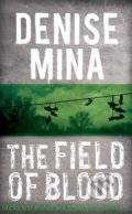 The Field of Blood - Denise Mina
