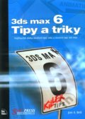 3ds max 6 - Tipy a triky - Jon A. Bell