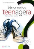 Jak na svého teenagera - Gill Hines Gill, Alison Baverstock
