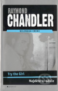 Try the Girl / Najděte to děvče - Raymond Chandler