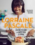 How to Be a Better Cook - Lorraine Pascale