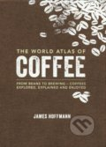 The World Atlas of Coffee - James Hoffmann