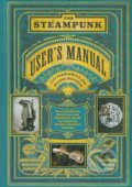The Steampunk User's Manual - Jeff VanderMeer, Desirina Boskovich