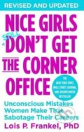 Nice Girls Don't Get the Corner Office - Lois P. Frankel