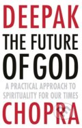 The Future of God - Deepak Chopra