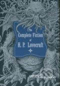 The Complete Fiction of H.P. Lovecraft - Howard Phillips Lovecraft
