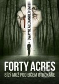 Forty Acres - D.A. Smith