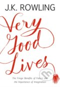Very Good Lives - J.K. Rowling