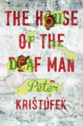 The House of the Deaf Man - Peter Krištúfek