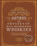 The Curious Bartender an Odyssey of Malt, Bourbon and Rye Whiskies - Tristan Stephenson