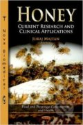 Honey: Current Research and Clinical Applications - Juraj Majtan