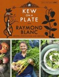 Kew on a Plate with Raymond Blanc - Raymond Blanc