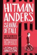 Hitman Anders and the Meaning of It All - Jonas Jonasson, Rachel Willson-Broyles