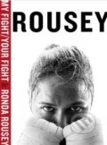My Fight / Your Fight - Ronda Rousey