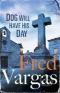 Dog Will Have His Day - Fred Vargas