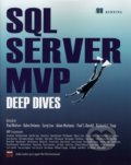 SQL Server MVP Deep Dives in Action - Paul Nielsen, Kalen Delaney, Adam Machanic, Kim Tripp, Paul Randall