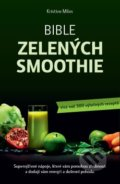 Bible zelených smoothies - Kristina Miles
