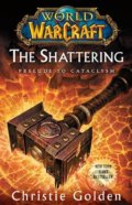 World of Warcraft: The Shattering - Christie Golden