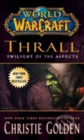 World of Warcraft: Thrall - Christie Golden
