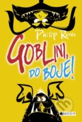 Goblini, do boje! - Philip Reeve