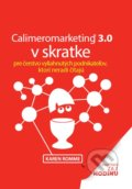 Calimeromarketing 3.0 v skratke - Karen Romme