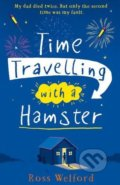 Time Travelling with a Hamster - Ross Welford