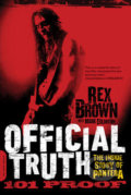 Official Truth, 101 Proof - Rex Brown