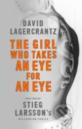 The Girl Who Takes an Eye for an Eye - David Lagercrantz