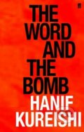 The Word and the Bomb - Hanif Kureishi
