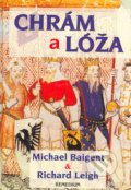 Chrám a lóža - Michael Baigent, Richard Leigh