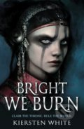 Bright We Burn - Kiersten White
