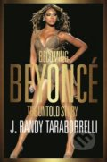 Becoming Beyoncé - J. Randy Taraborrelli