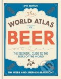 The World Atlas of Beer - Tim Webb