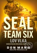 SEAL team six: Lov vlka - Don Mann, Ralph Pezzullo