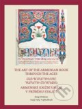 Arménské knižní umění v průběhu staletí / The Art of The Armenian Book through the Ages - Haig Utidjan
