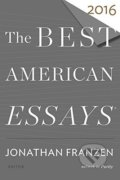 The Best American Essays 2016 - Jonathan Franzen