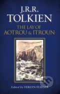 The Lay of Aotrou and Itroun - J.R.R. Tolkien, Verlyn Flieger