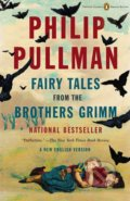 Fairy Tales from the Brothers Grimm - Philip Pullman