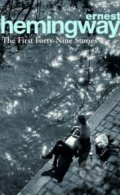 The First Forty-Nine Stories - Ernest Hemingway