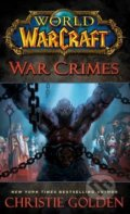World of Warcraft: War Crimes - Christie Golden