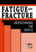 Fatigue and Fracture - F.C. Campbell