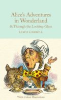 Alice's Adventures in Wonderland and Through the Looking-Glass - Lewis Carroll, Sir John Tenniel (ilustrácie)